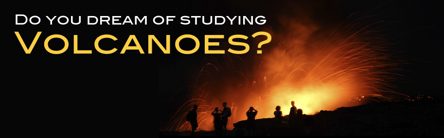 Do you dream of studying volcanoes